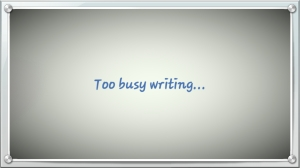 Too busy
